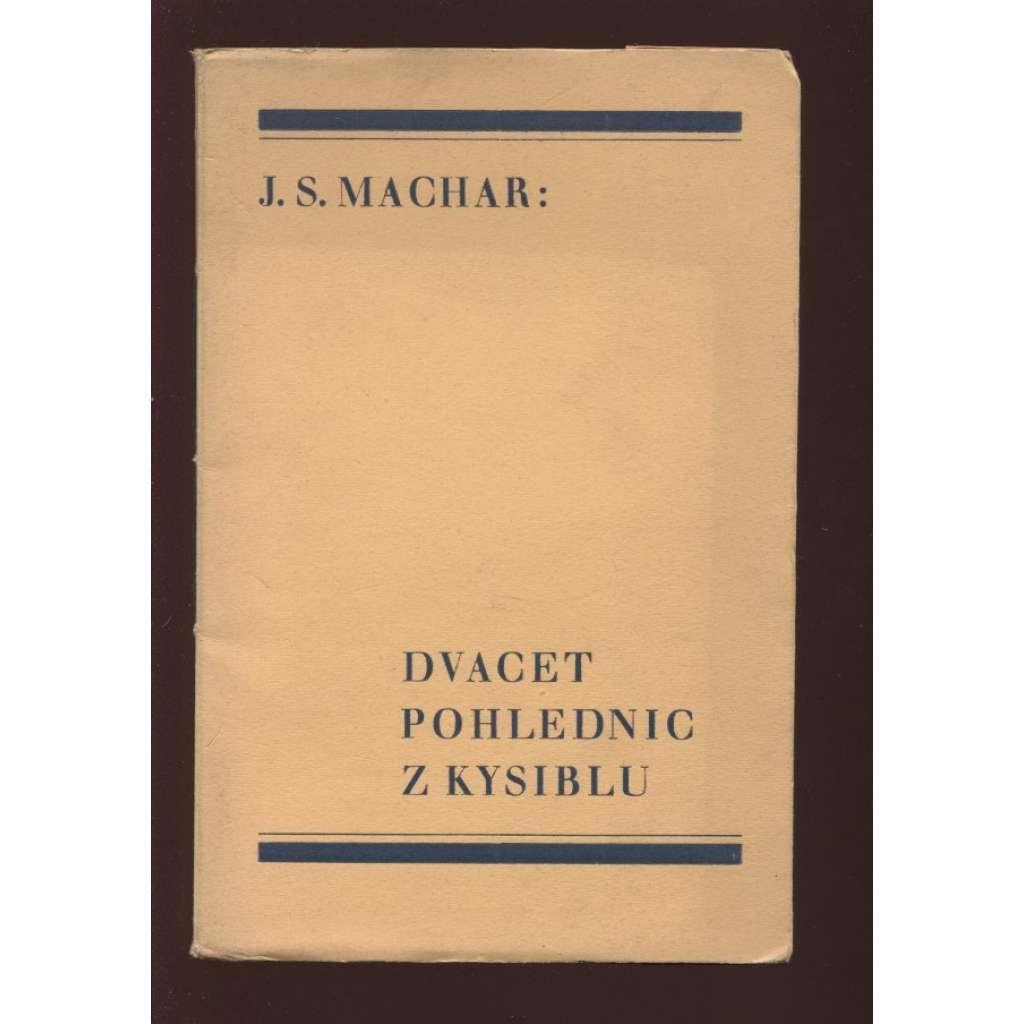 Dvacet pohlednic z Kysiblu (podpis J. S. Machar)