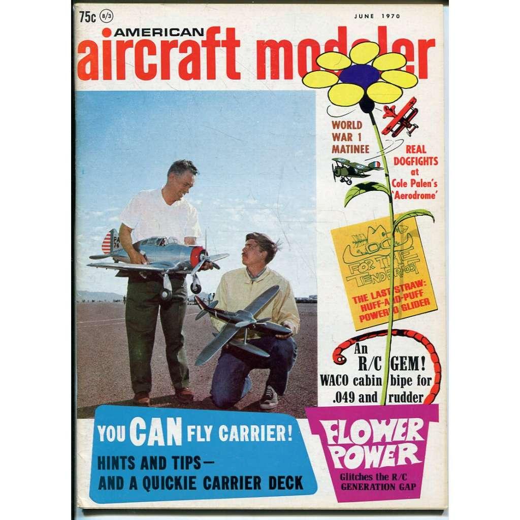American Aircraft Modeler 6/1970, Vol. 70, No. 6 (letadla, modelářství)