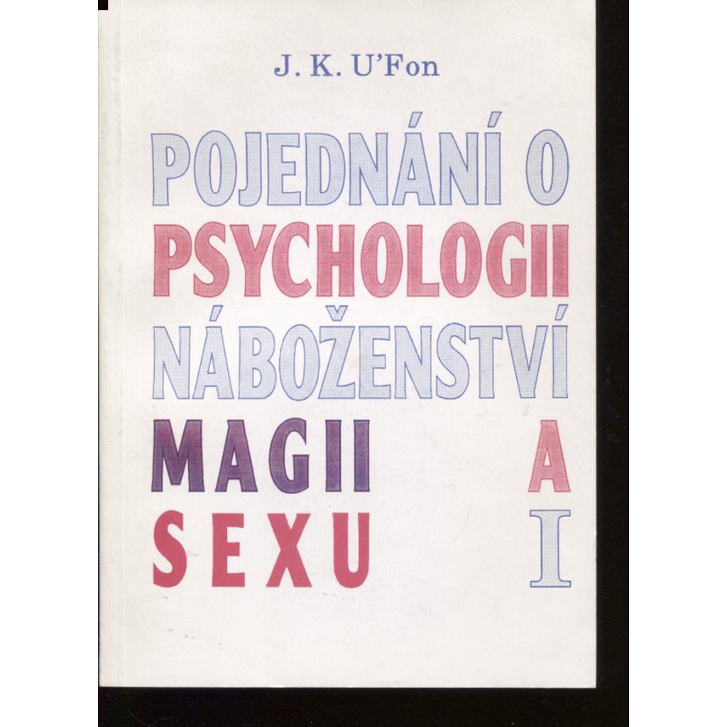 Pojednání o psychologii, náboženství, magii a sexu I.