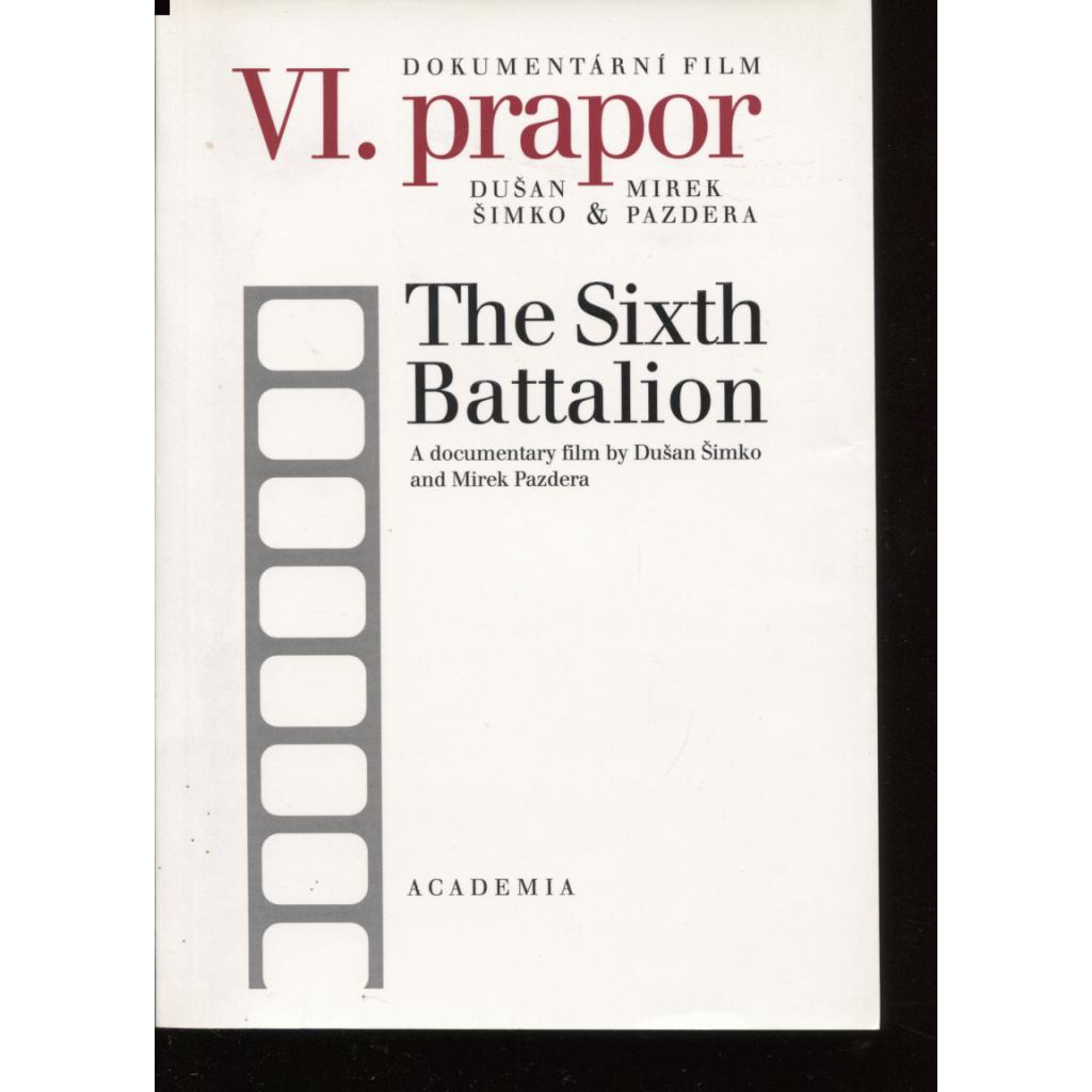 Dokumentární film VI. prapor / The Sixth Battalion