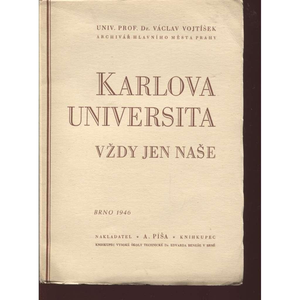 Karlova Univerzita vždy jen naše