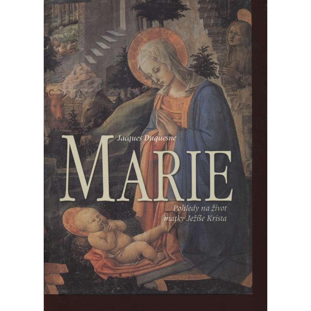 Marie - Pohledy na život matky Ježíše Krista