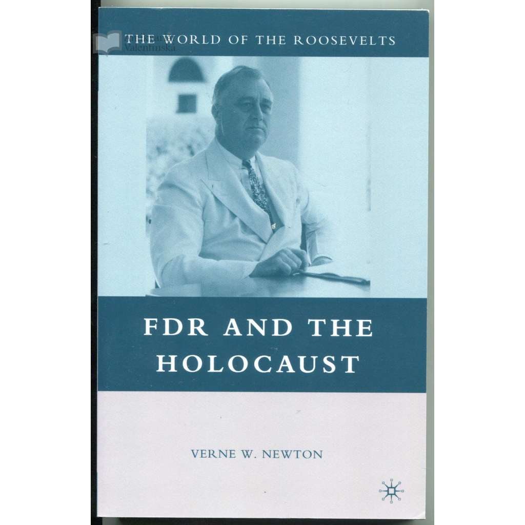 FDR and the Holocaust [= The World of the Roosevelts]