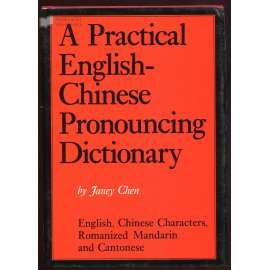 A Practical English-Chinese Pronouncing Dictionary: English, Chinese Characters, Romanized Mandarin and Cantonese