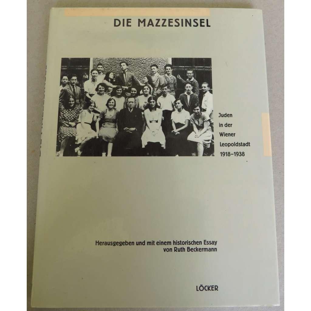 Die Mazzesinsel. Juden in der Wiener Leopoldstadt 1918-1938