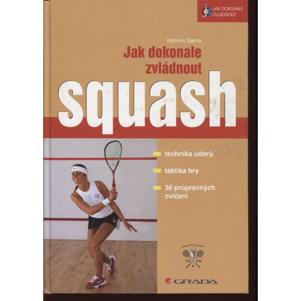 Jak dokonale zvládnou squash