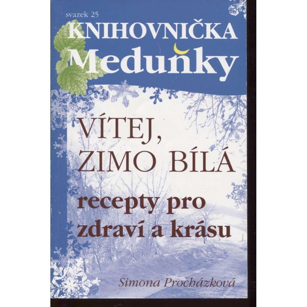 Vítej, zimo bílá: recepty pro zdraví a krásu (Knihovnička Meduňky, sv. 25)