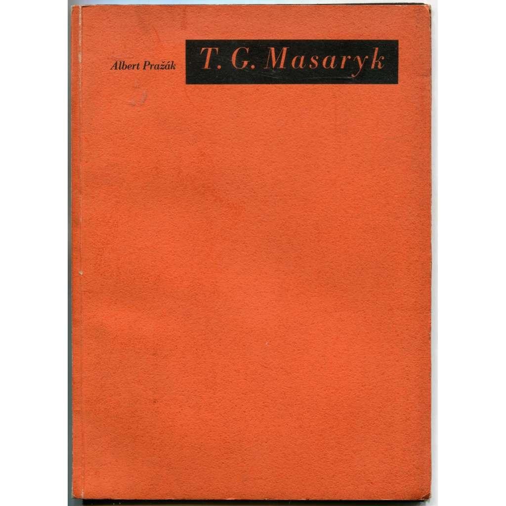 T. G. Masaryk. K jeho názorům na umění, hlavně slovesné