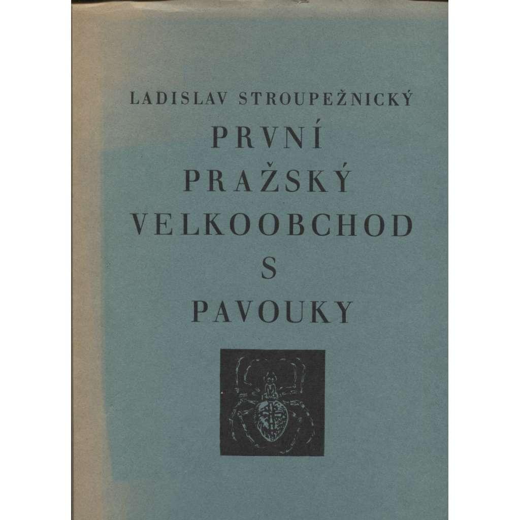První pražský velkoobchod s pavouky (5x grafika Jaroslav Vodrážka)