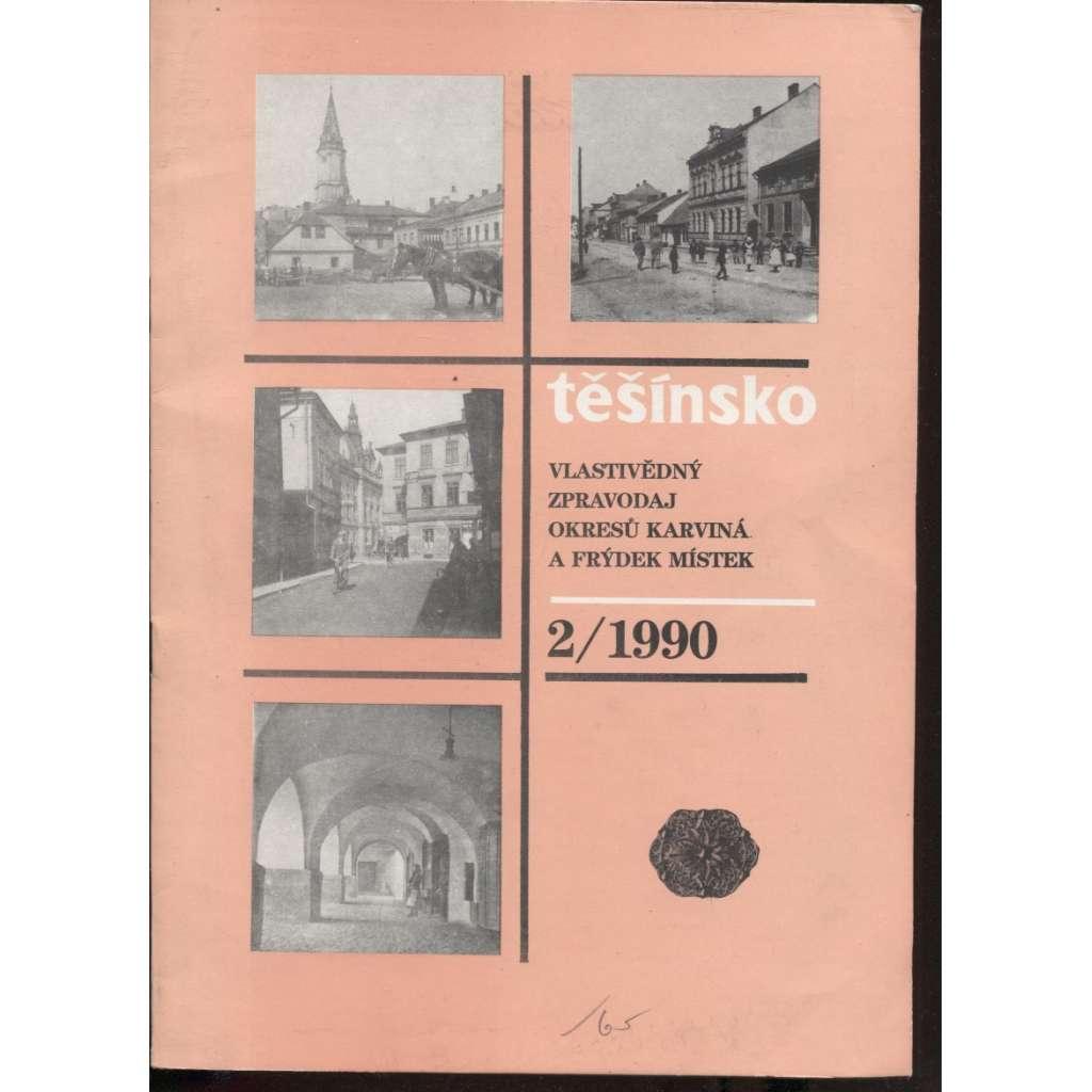 Těšínsko 2/1990. Vlastivědný zpravodaj okresů Karviná a Frýdek Místek