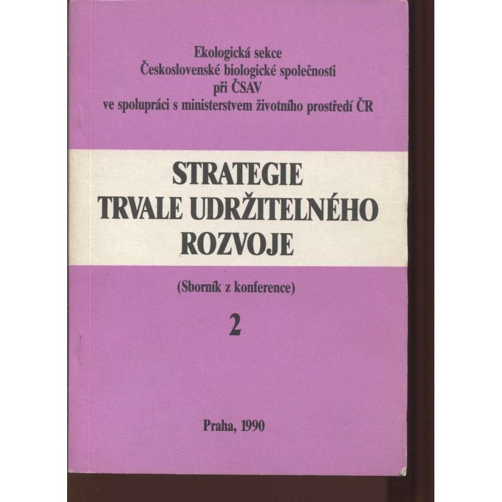 Strategie trvale udržitelného rozvoje (Sborník z konference) 2. díl