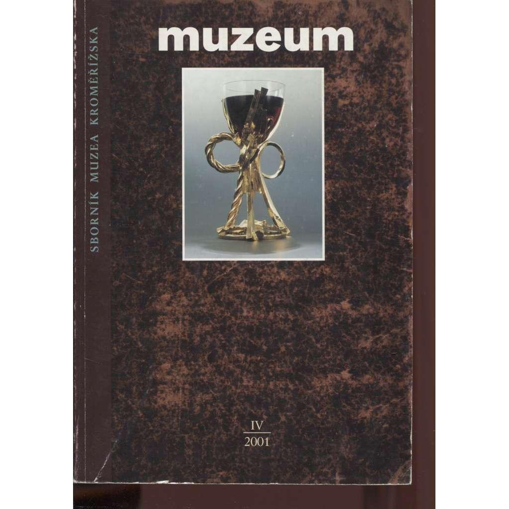 Muzeum. Sborník Muzea Kromeřížska IV/2001 (Kroměříž)