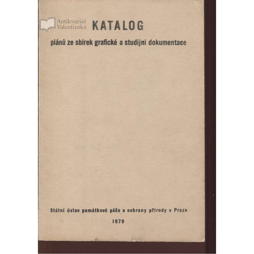 Katalog plánů ze sbírek grafické a studijní dokumentace