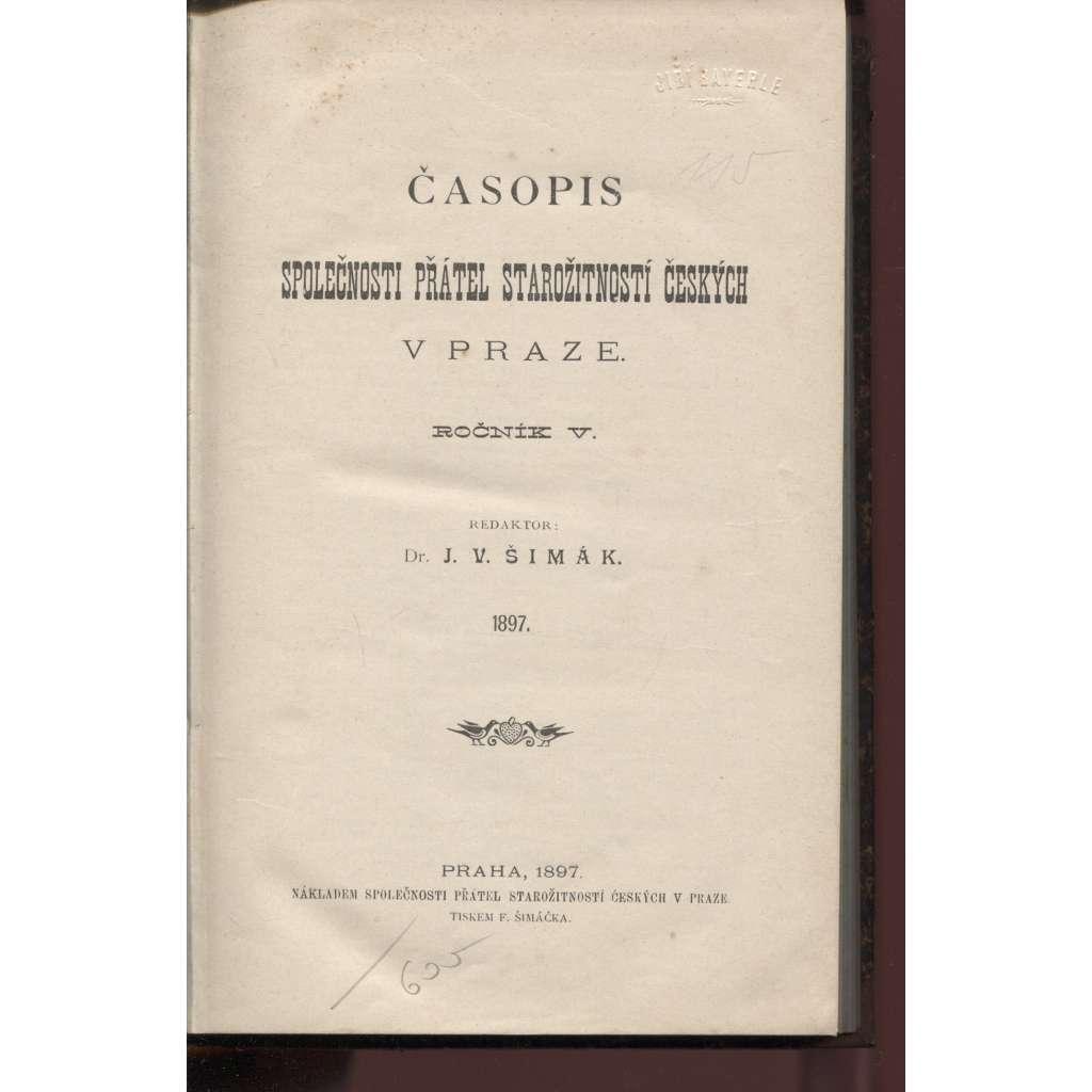 Časopis Společnosti přátel starožitností českých v Praze, ročník V. (1897)