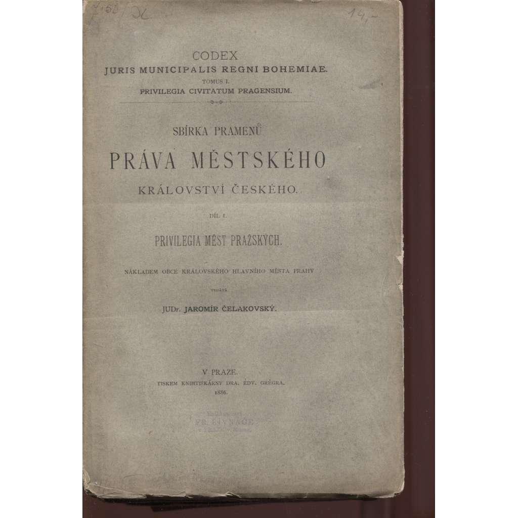 Sbírka pramenů práva městského Království českého, díl I. Privilegia Měst Pražských