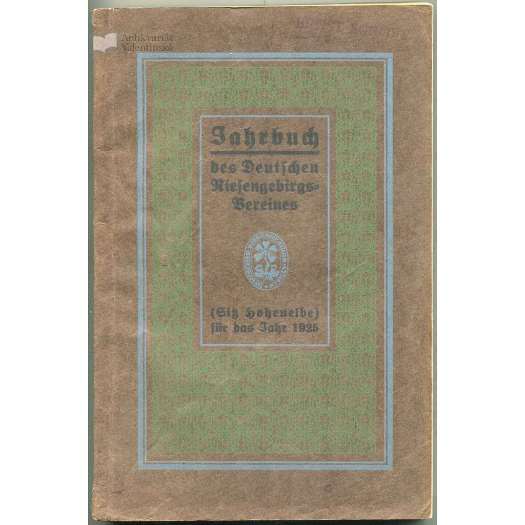 Jahrbuch des Deutschen Riesengebirgs-Vereines (Sitz Hohenelbe) 1925 [Krkonoše; Sudety; Trutnov; Vrchlabí]