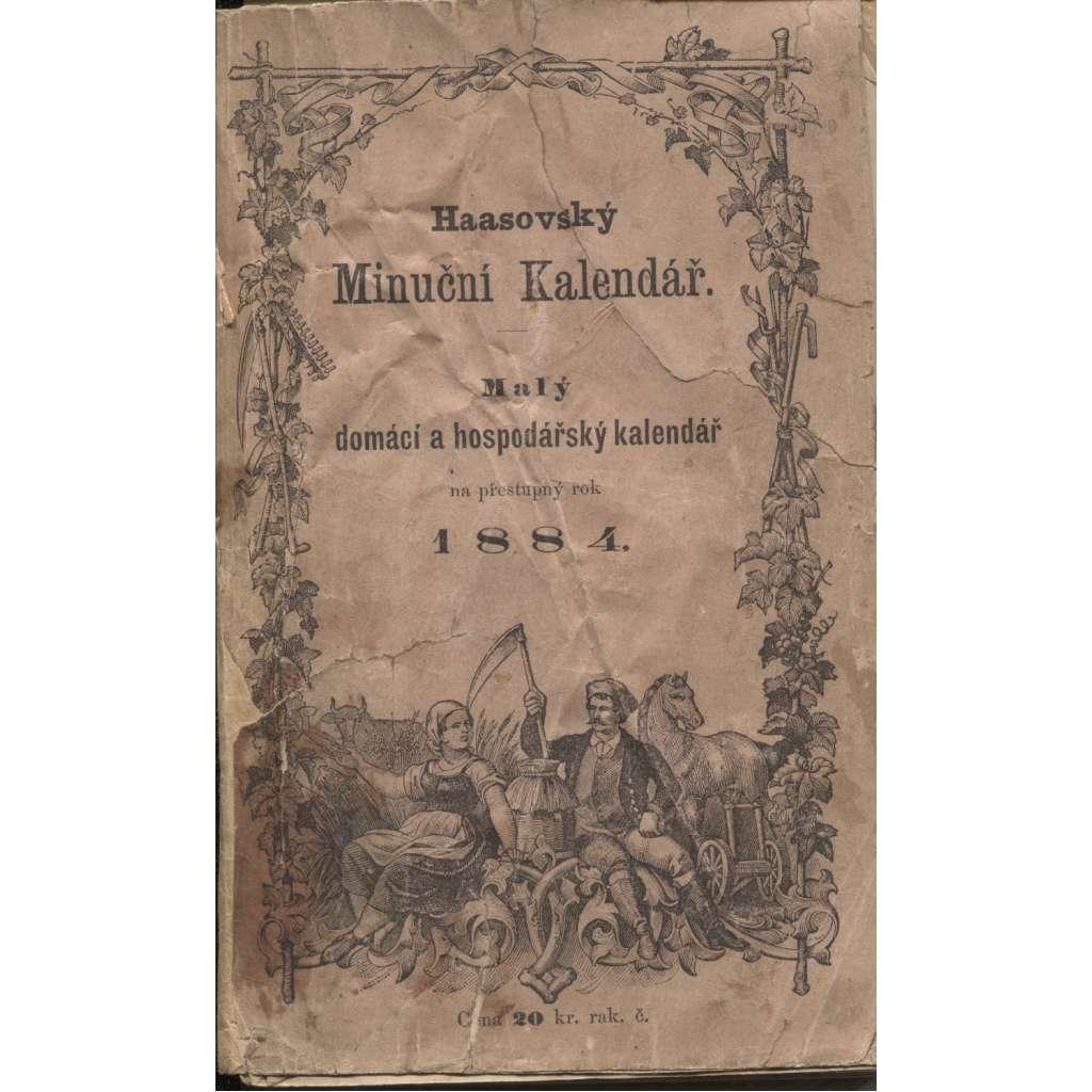 Haasovský Minuční kalendář. Malý domácí a hospodářský kalendář na přestupný rok 1884