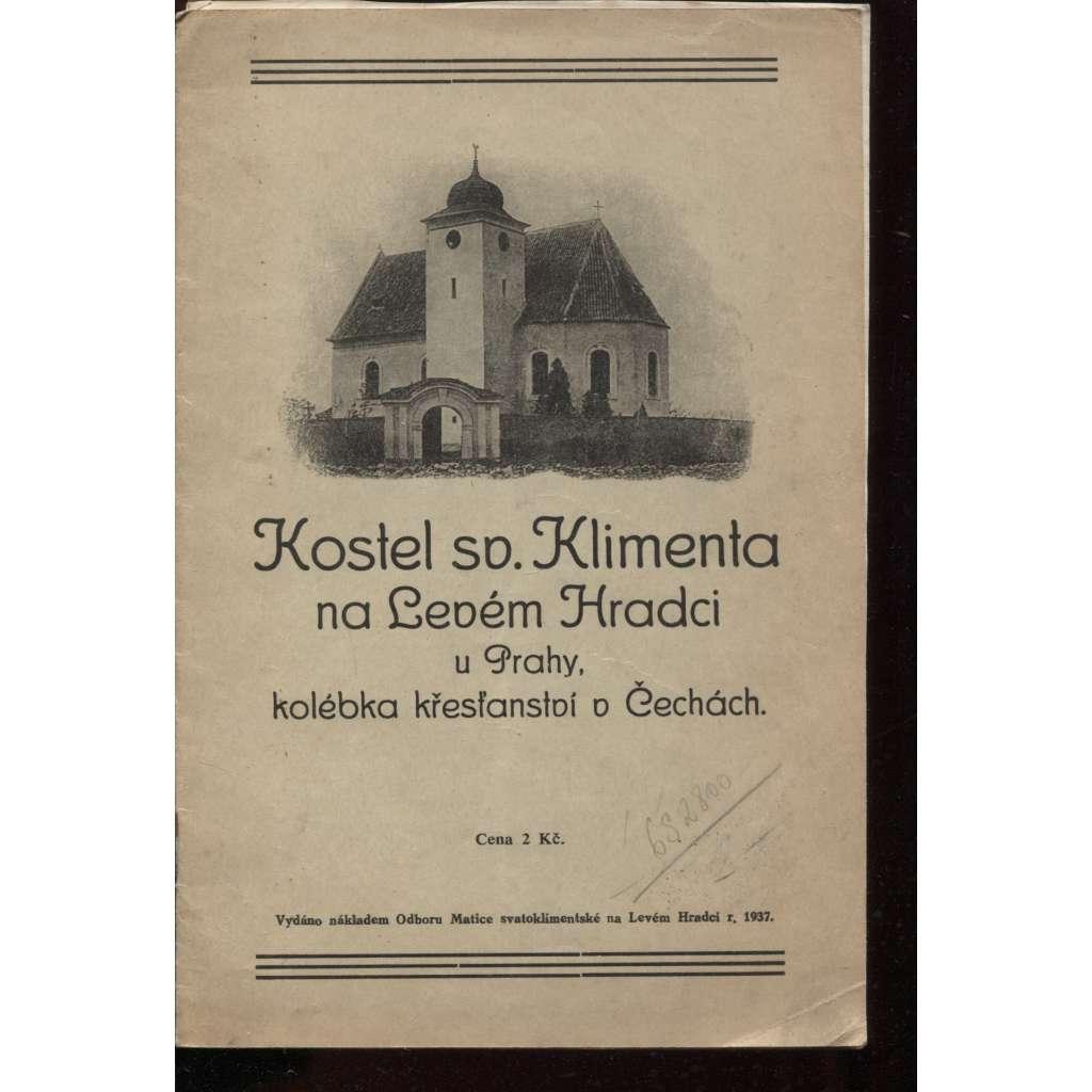 Kostel sv. Klimenta na Levém Hradci u Prahy, kolébka křesťanskví v Čechách (Roztoky)