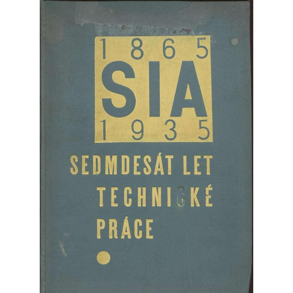 SIA - Sedmdesát let technické práce 1865-1935