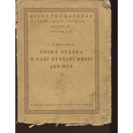 Česká otázka. O naší nynější krisi. Jan Hus