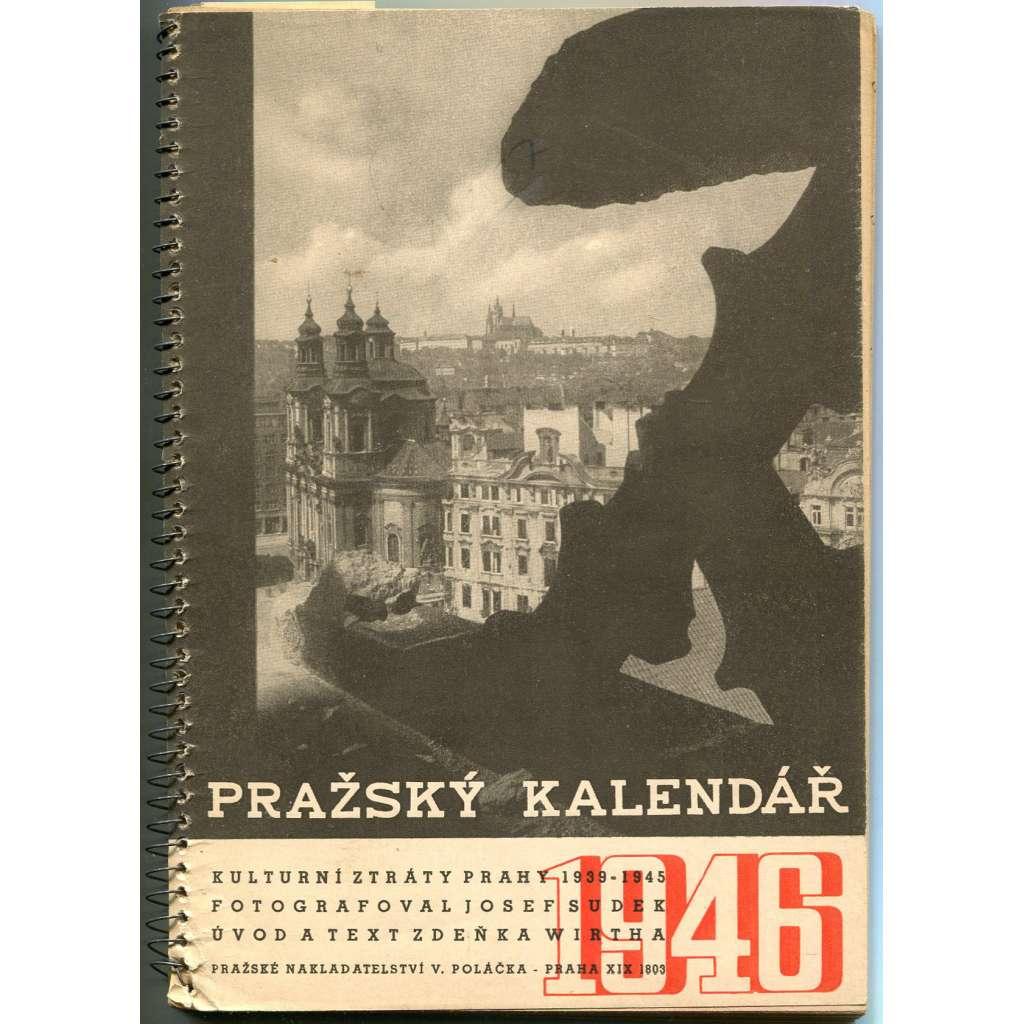 Pražský kalendář 1946. Kulturní ztráty Prahy 1939-1945 [Josef Sudek]