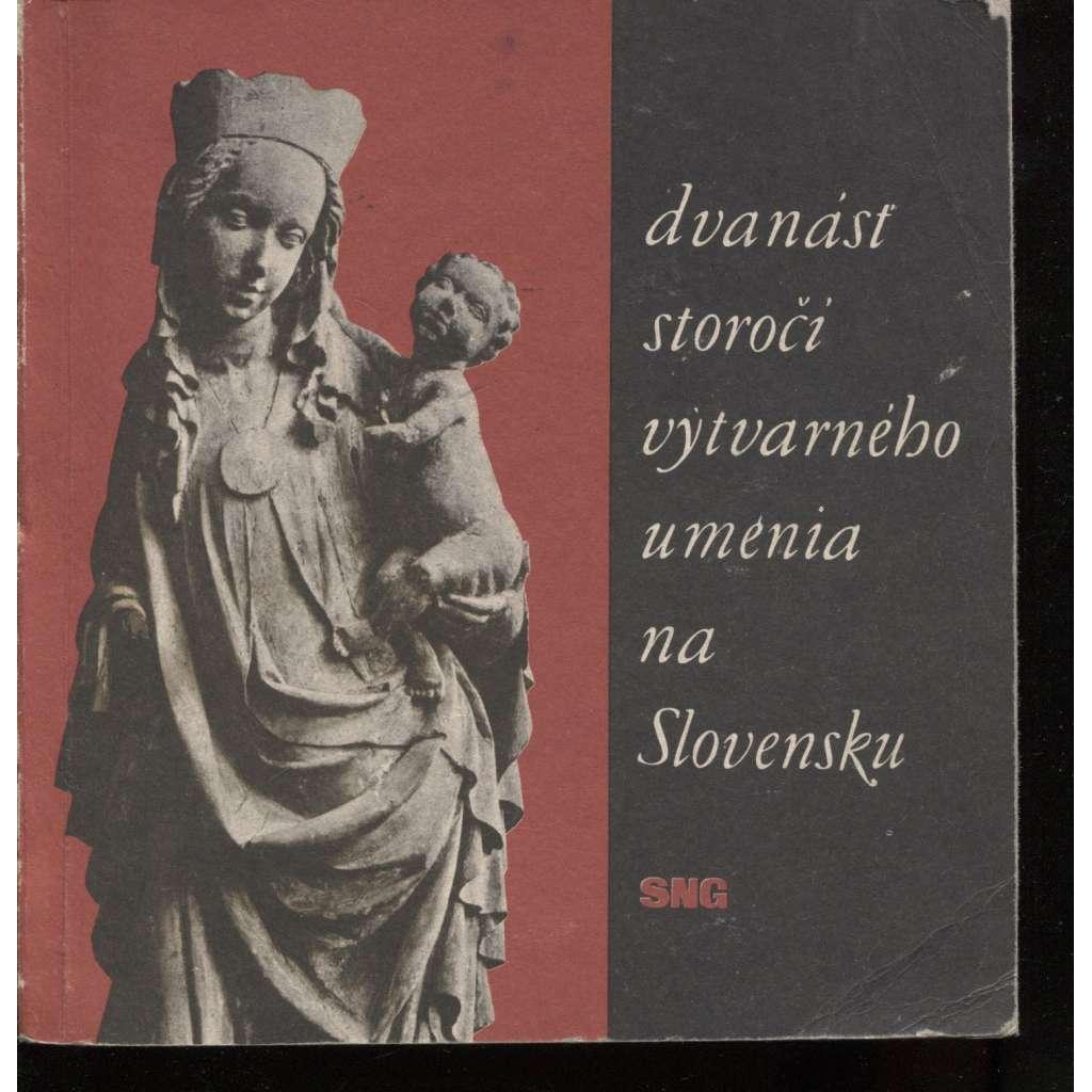 Dvanásť storočí výtvarného umenia na Slovensku (Slovensko)
