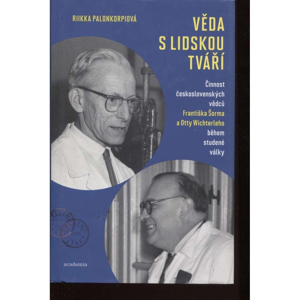Věda s lidskou tváří František Šorm  Otta  Wichterle