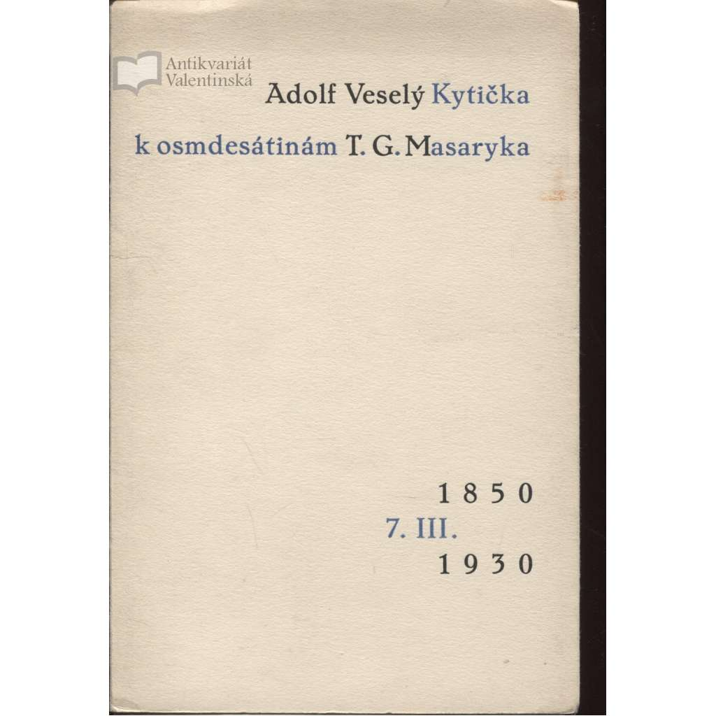 Kytička k osmdesátinám T. G. Masaryka (podpis Adolf Veselý)