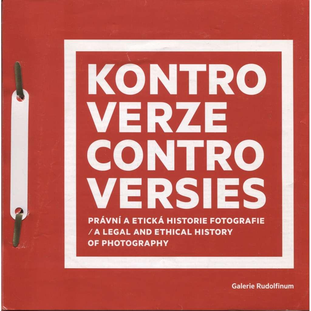 Kontroverze. Právní a etická historie fotografie / Controversies. A legal and ethical history of photography