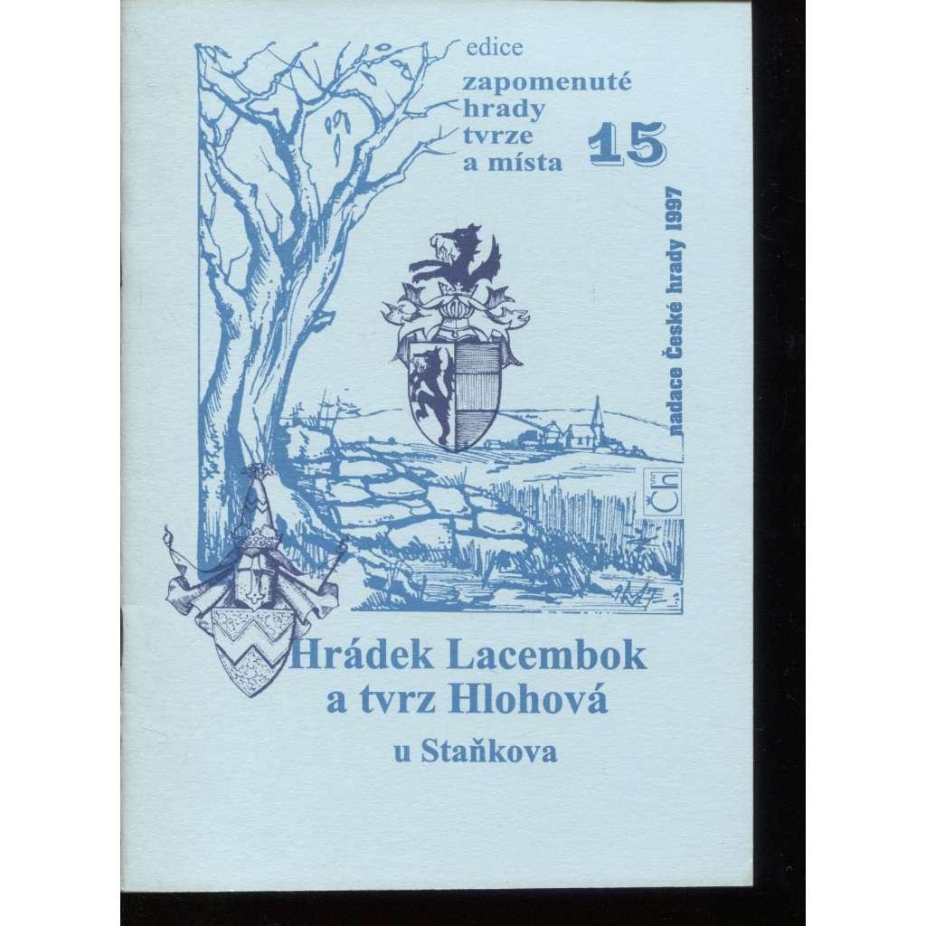 Hrádek Lacembok a tvrz Hlohová u Staňkova (edice Zapomenuté hrady, tvrze a místa, svazek 15)
