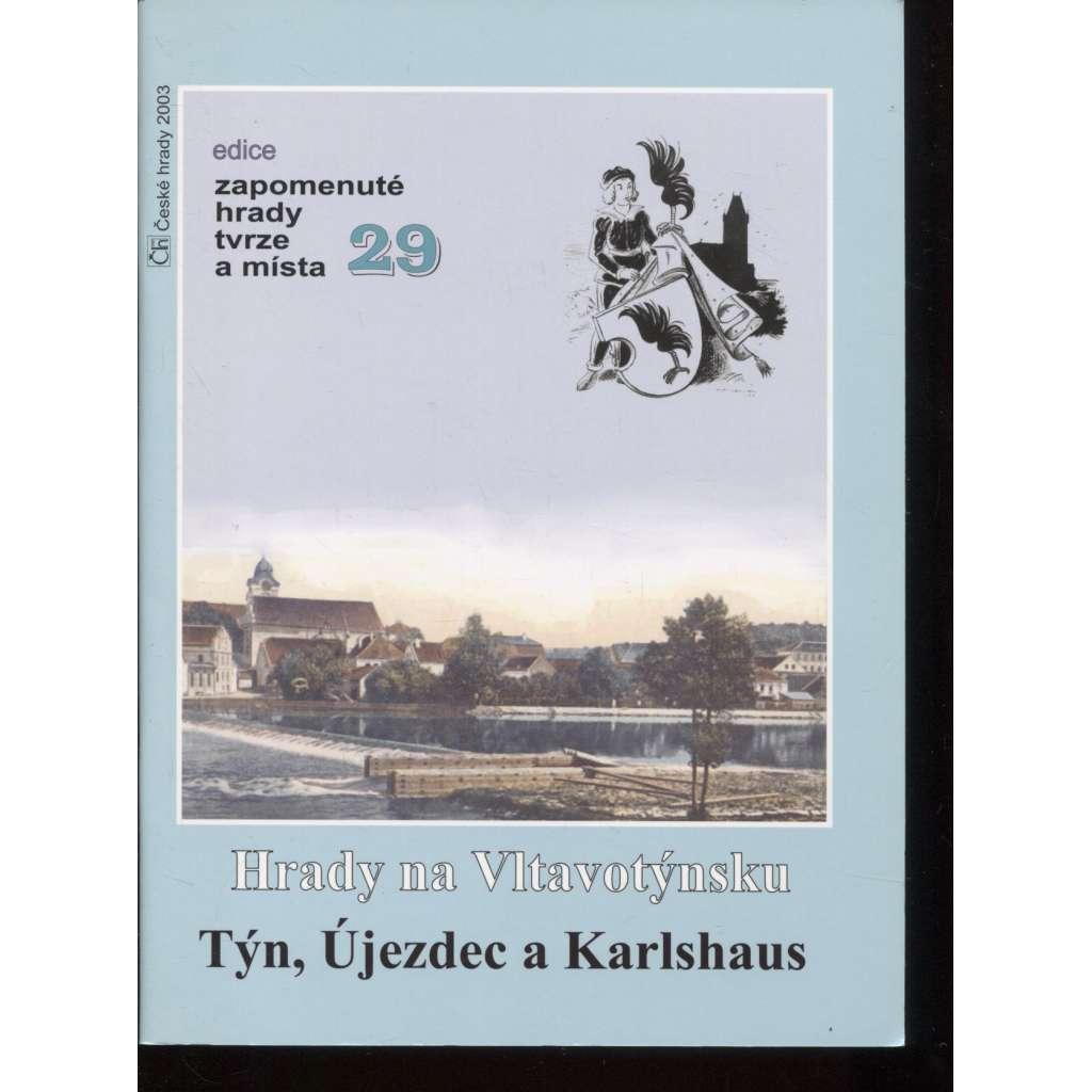 Hrady na Vltavotýnsku: Týn, Újezdec a Karlshaus (edice Zapomenuté hrady, tvrze a místa, svazek 29)