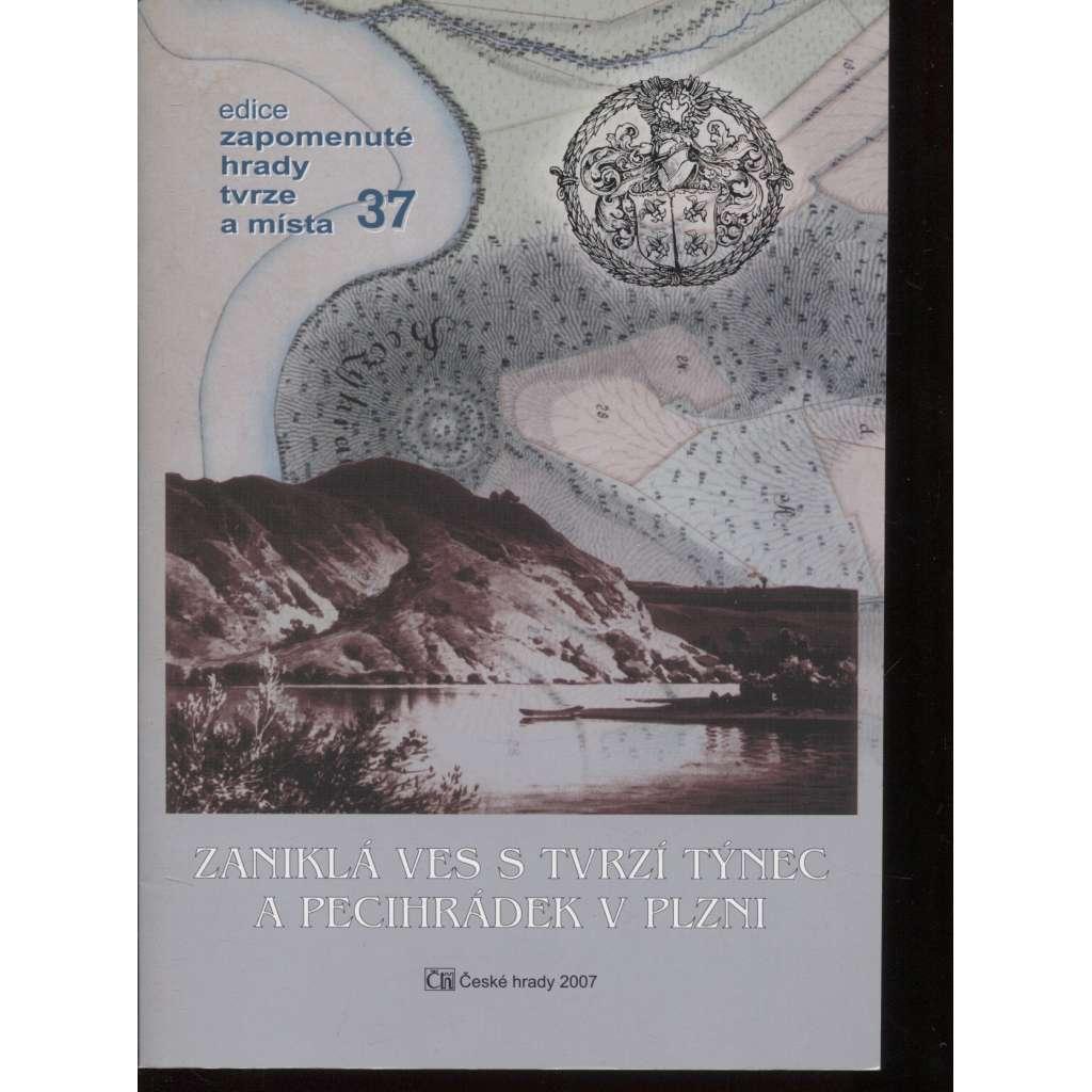 Zaniklá ves s tvrzí Týnec a Pecihrádek v Plzni (edice Zapomenuté hrady, tvrze a místa, svazek 37)