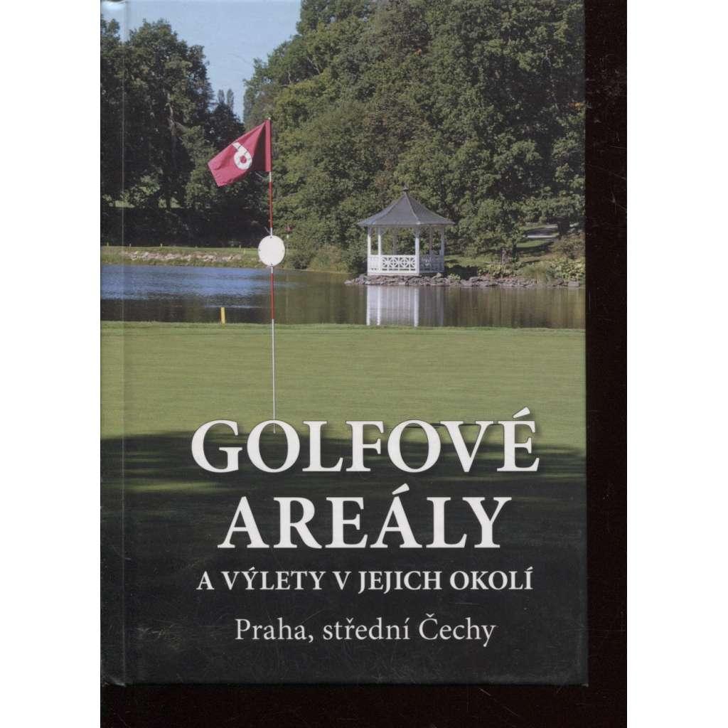 Golfové areály a výlety v jejich okolí, Praha, střední Čechy (golf)