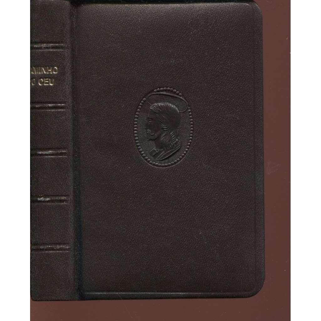 Modlitební kniha. Caminho Do Céu (Modlitební kniha -Steinbrener, Vimperk)