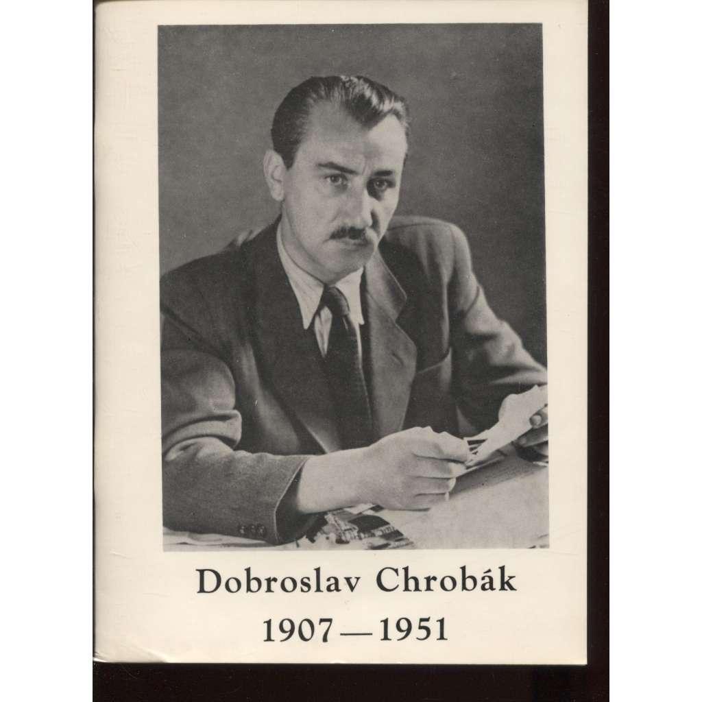 Dobroslav Chrobák (1907-1951) - text slovensky