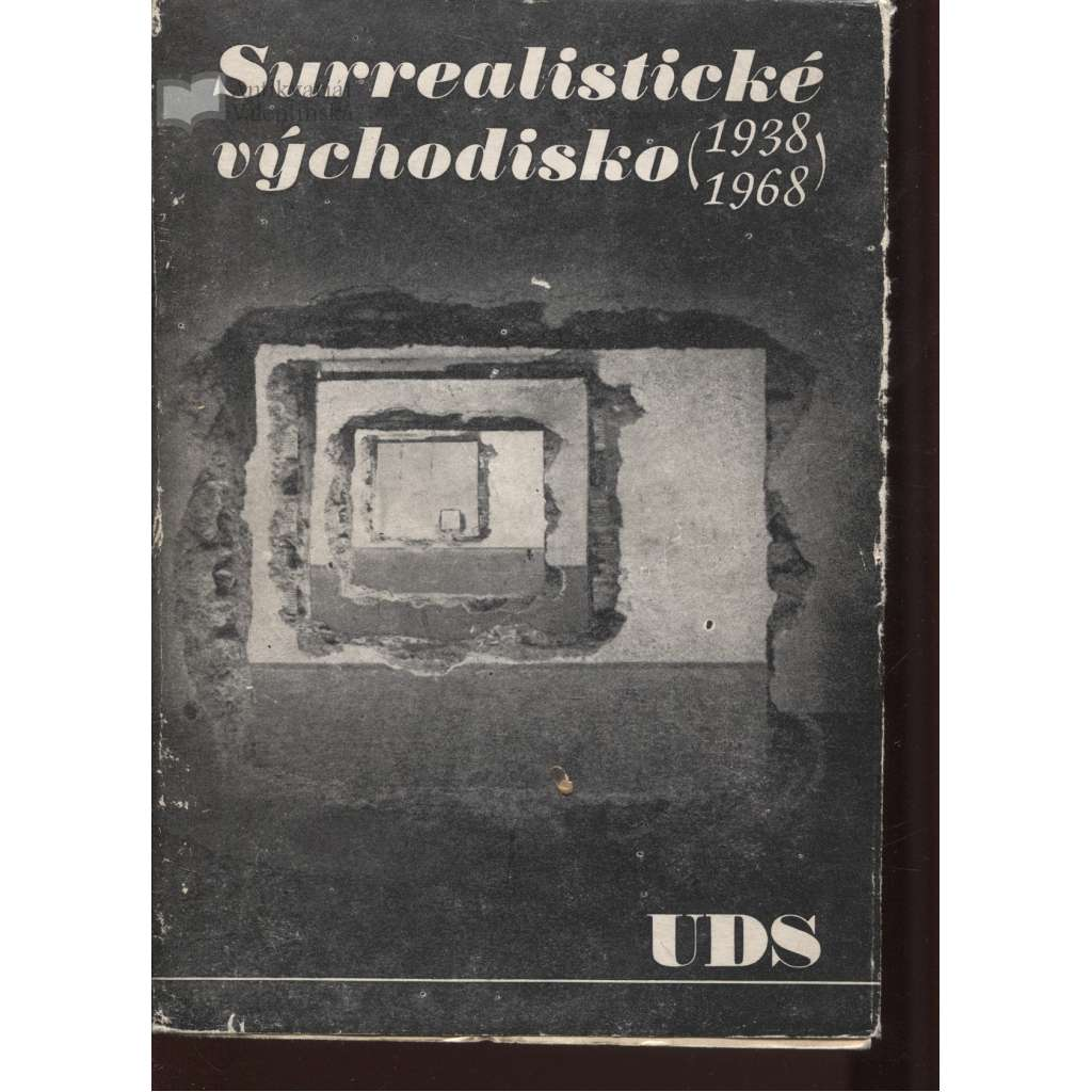 Surrealistické východisko 1938 - 1968 (UDS)