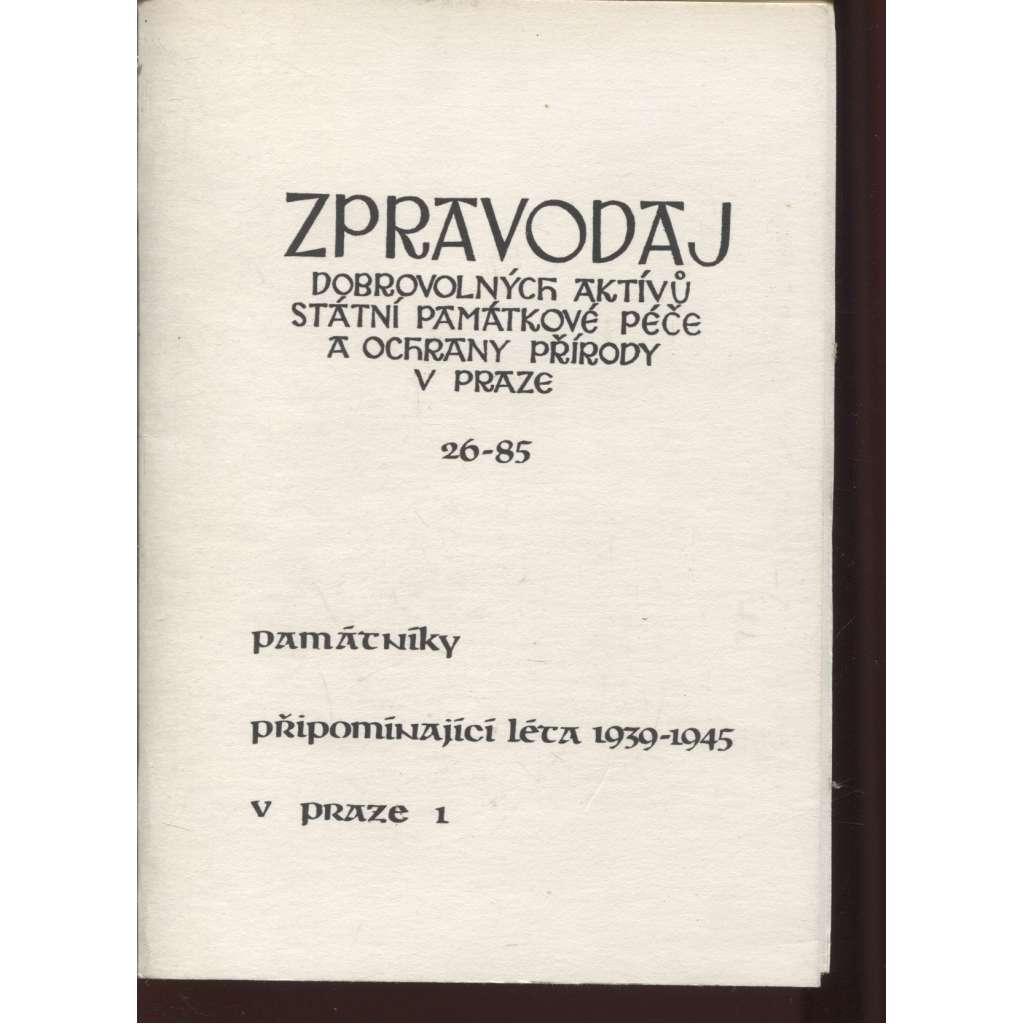 Zpravodaj Dobrovolných aktívů státní památkové péče a ochrany přírody v Praze 26/1985