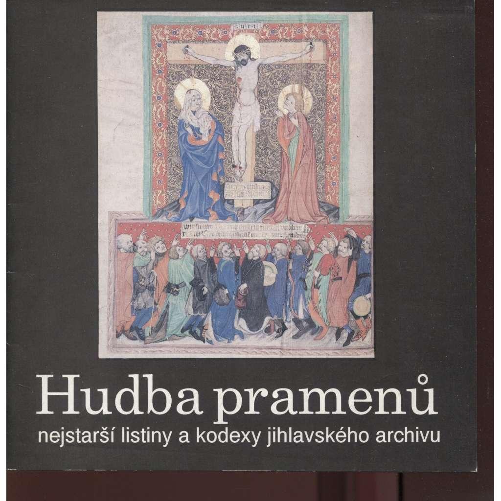 Hudba pramenů, nejstarší listiny a kodexy jihlavského archivu (Jihlava)