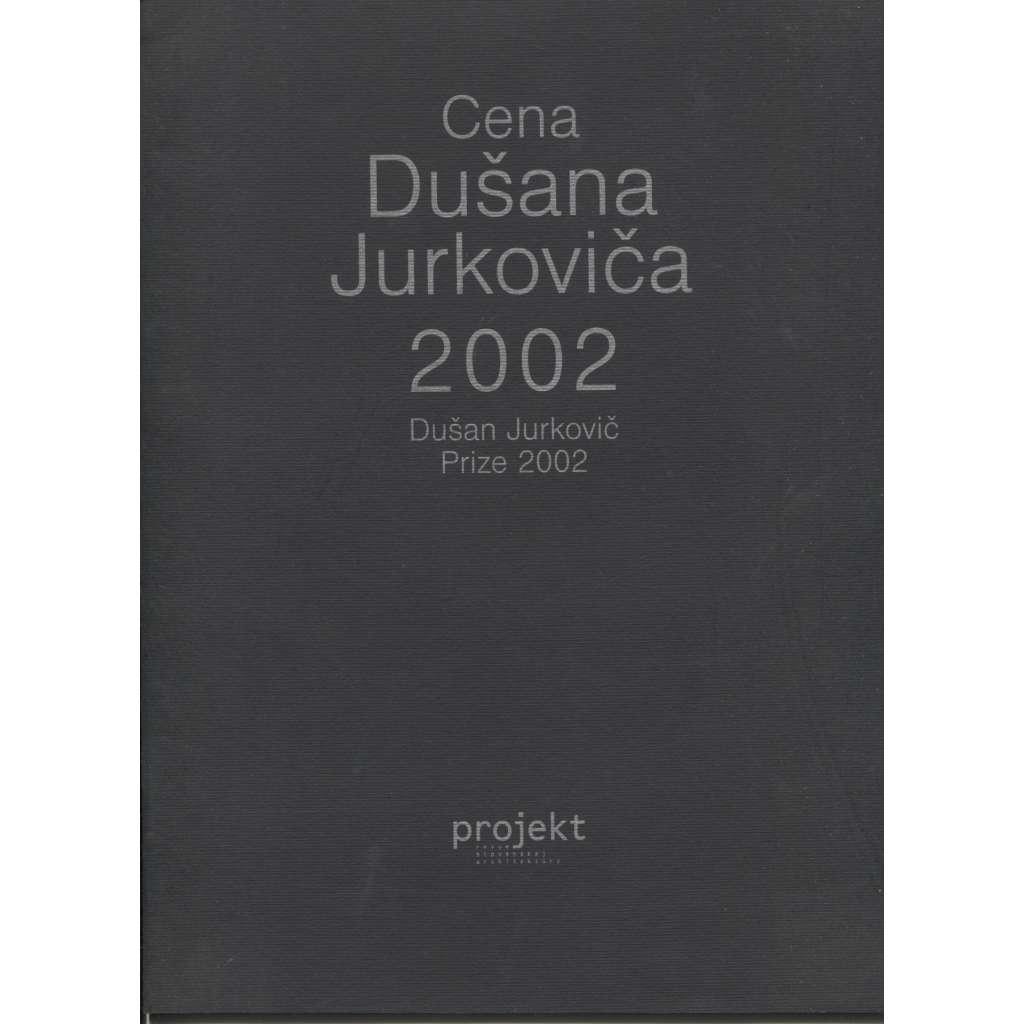 Cena Dušana Jurkoviča 2002 (text slovensky, Dušan Jurkovič)