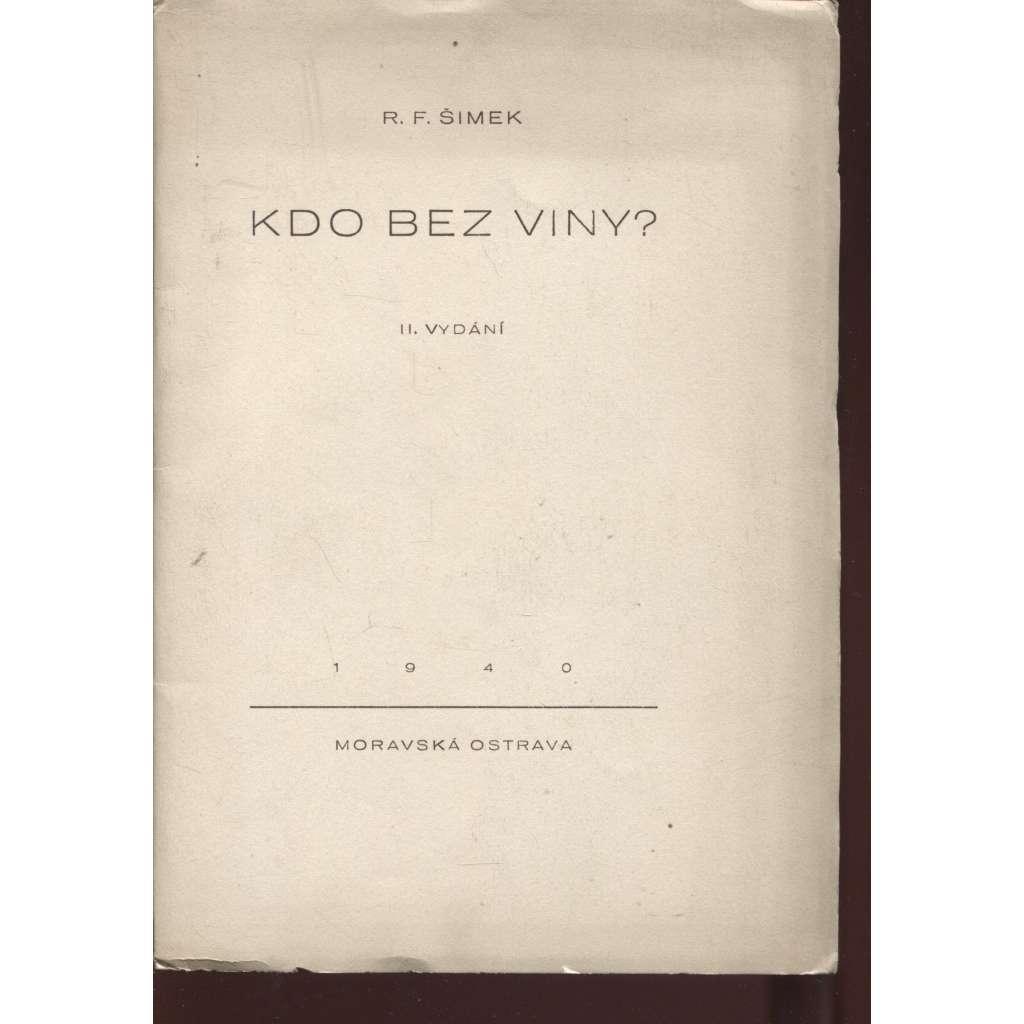 Kdo bez viny? (podpis R. F. Šimek) - (vyd. Ostrava 1940)