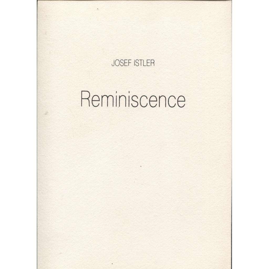 Reminiscence (5x grafika Josef Istler - lept, 5x podpis)