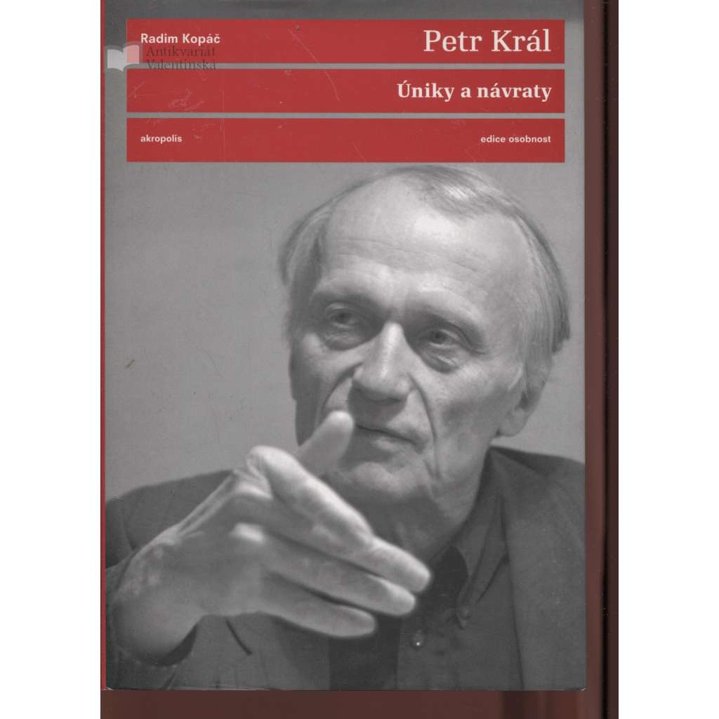 Úniky a návraty (Rozhovor s Radimem Kopáčem) - podpis Petr Král