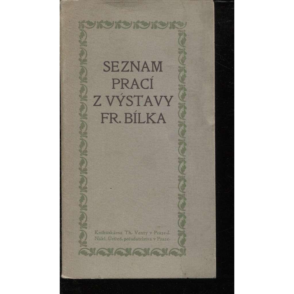 Seznam prací z výstavy Františka Bílka. Prolog Otakara Březiny (František Bílek)