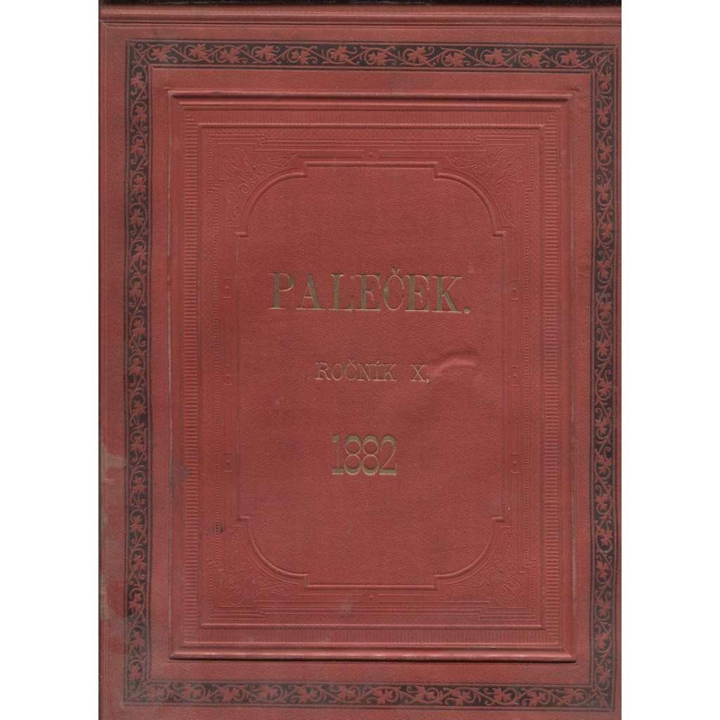 Paleček, ročník X./1882. Humoristicko-satyrický týdenník nepolitický