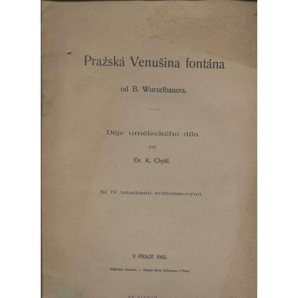 Pražská Venušina fontána od B. Wurzelbauera (podpis Karel Chytil) - Praha