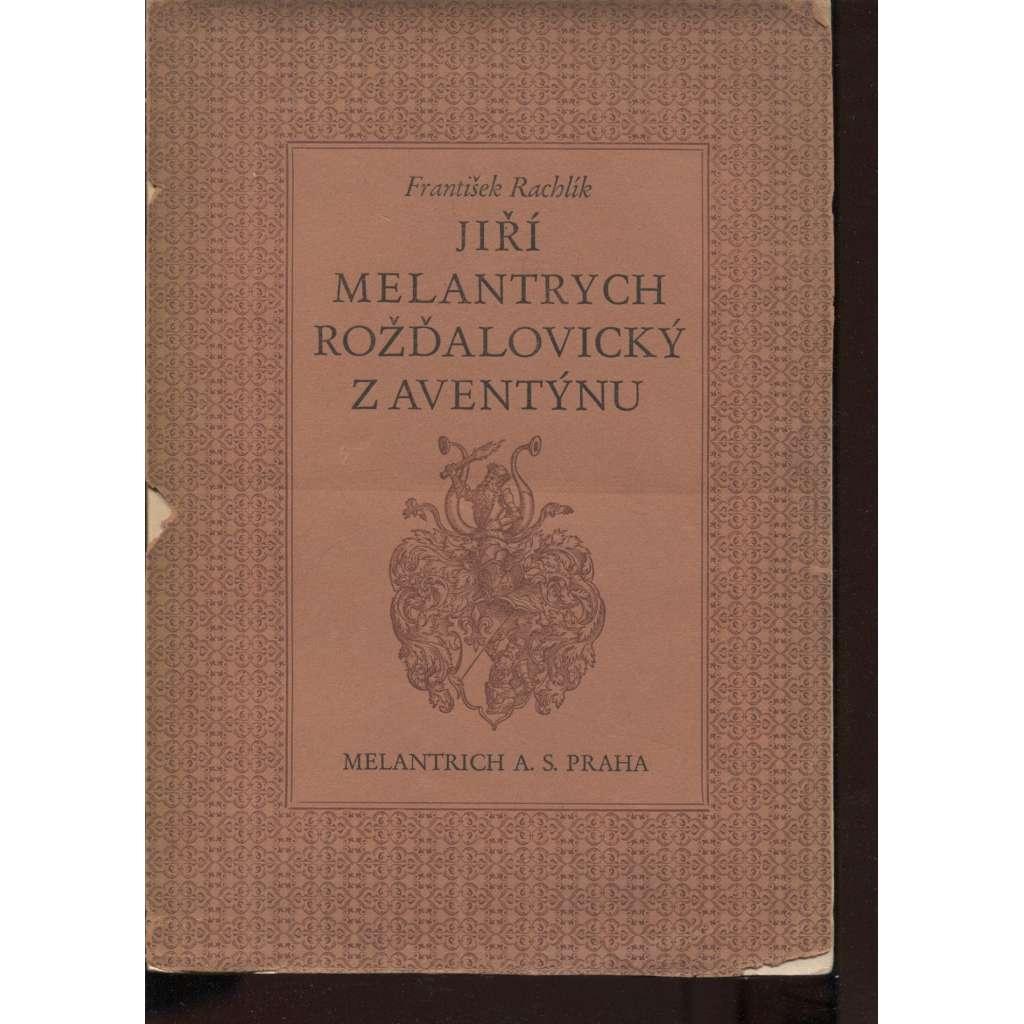 Jiří Melantrych Rožďalovický z Aventýnu (podpis autora). Jeho život, dílo a poměry knihtisku v XVI. století