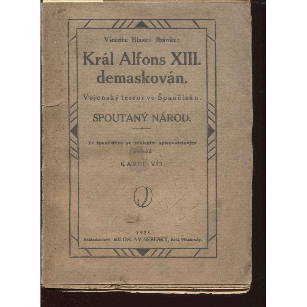 Král Alfons XIII. demaskován. Vojenský terror ve Španělsku (Španělsko)
