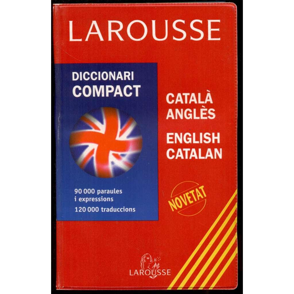 Larousse. Diccionari compact català-anglès – English-Catalan = Compact Dictionary Catalan-English – English-Catalan