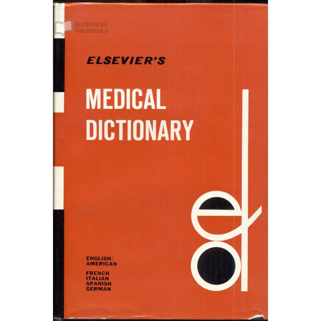 Elsevier's Medical Dictionary in Five Languages: English/American, French, Italian, Spanish and German. Compiled and Arranged on an English Alphabetical Base