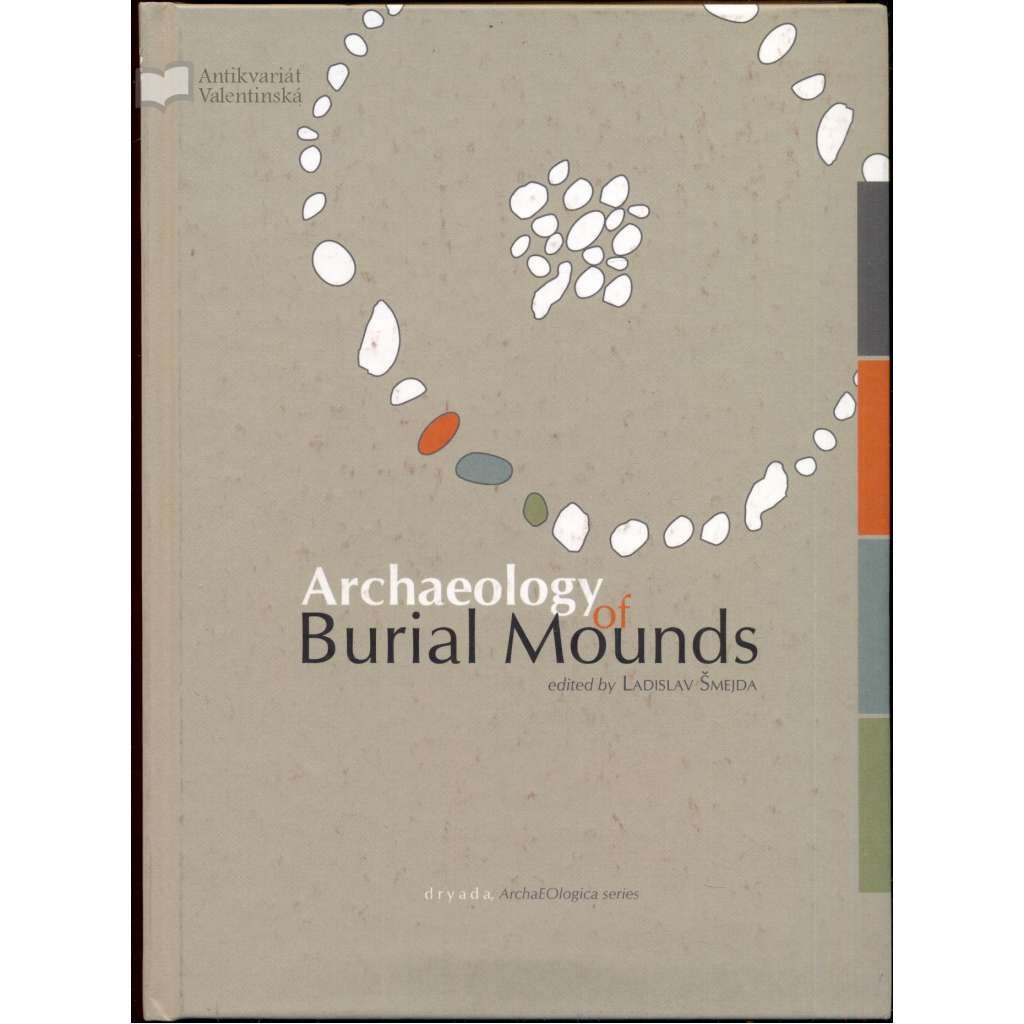 Archaeology of Burial Mounds, University of West Bohemia, Department of Archaeology [= ArcheEOlogica]